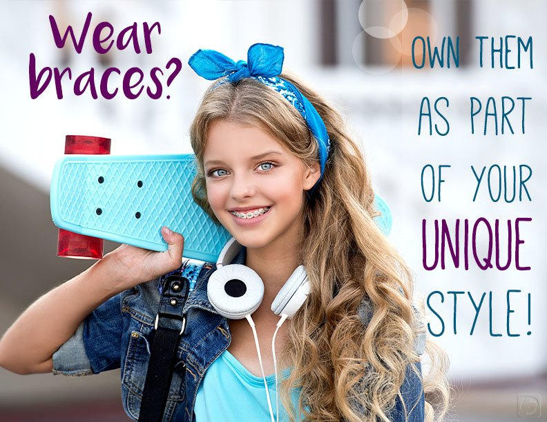 Wear braces? Own them as part of your unique style