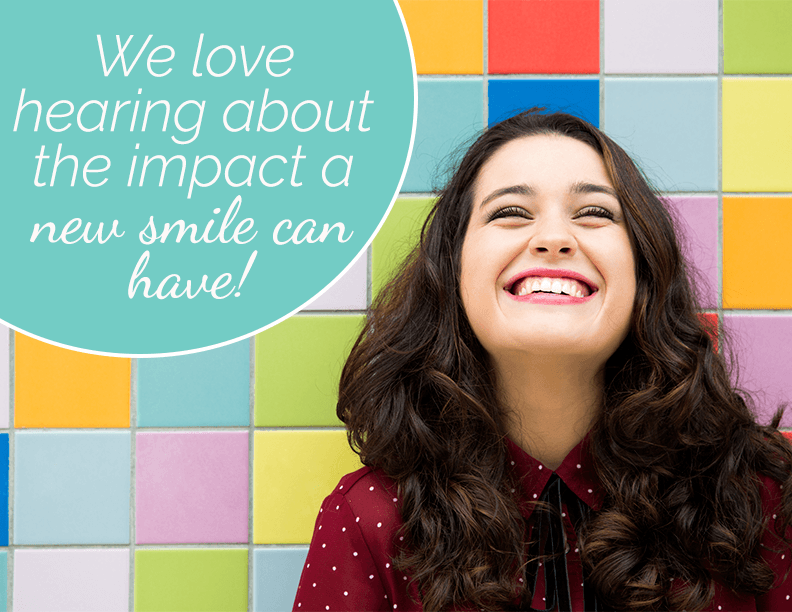 We love hearing about the impact a new smile can have